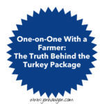 One-on-one With a Farmer: The Truth Behind the Turkey Package
