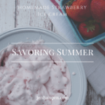 Celebrate Summer with Homemade Strawberry Ice Cream