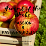 Harvest of the Week: Passion & Pasta Fagioli Soup